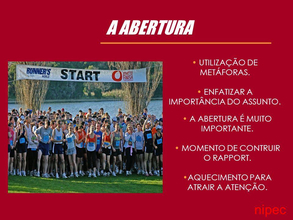 A ABERTURA nipec UTILIZAÇÃO DE METÁFORAS.