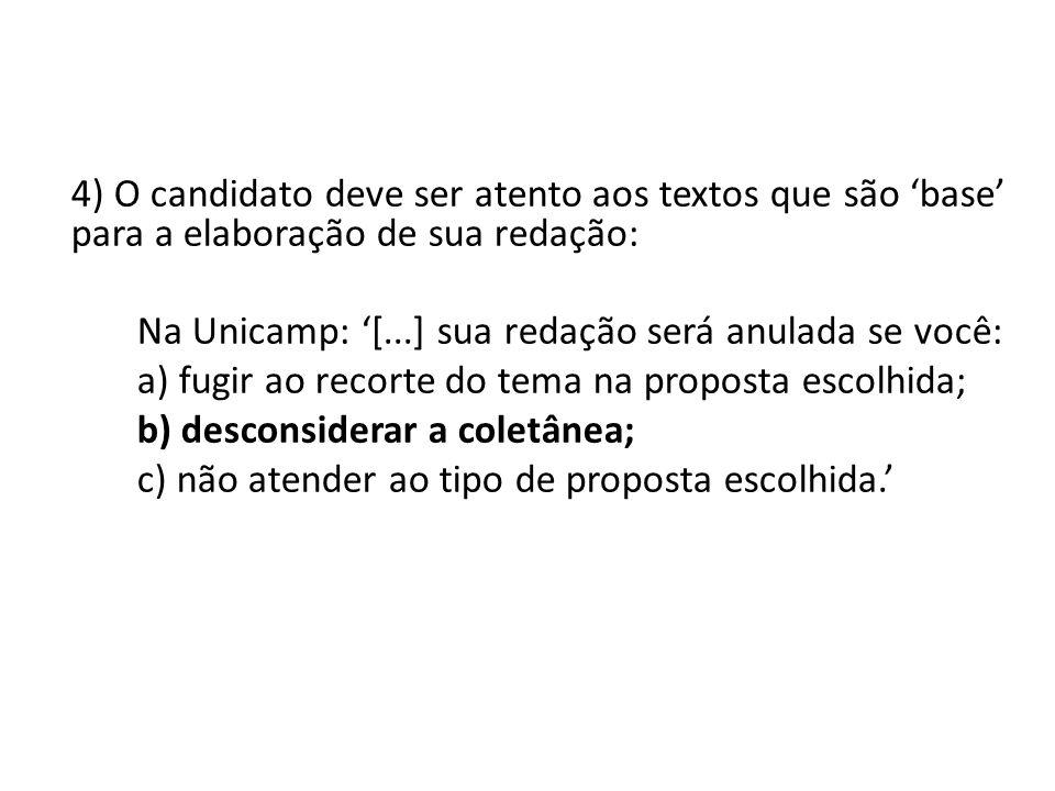 4) O candidato deve ser atento aos textos que são 'base' para a elaboração de sua redação: