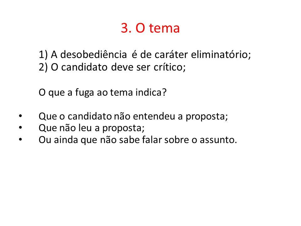 3. O tema 1) A desobediência é de caráter eliminatório;