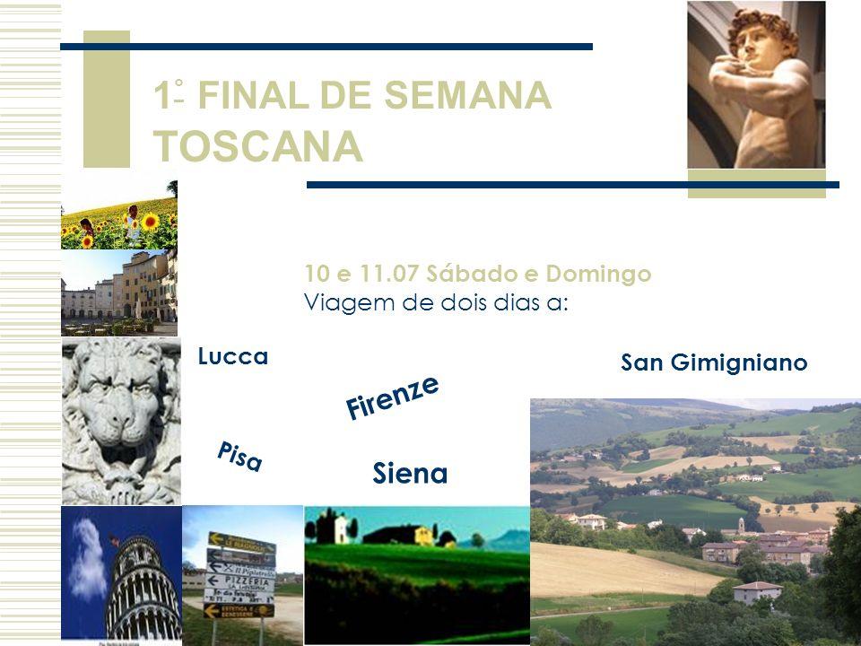 1° FINAL DE SEMANA TOSCANA