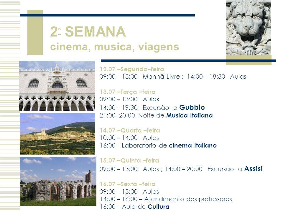 2° SEMANA cinema, musica, viagens