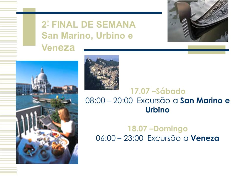 08:00 – 20:00 Excursão a San Marino e Urbino