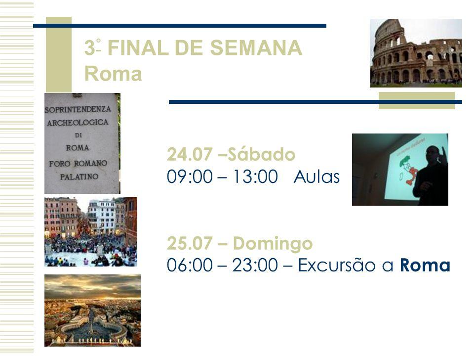 3° FINAL DE SEMANA Roma 24.07 –Sábado 09:00 – 13:00 Aulas