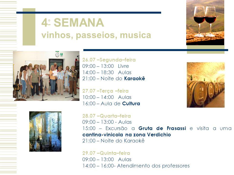 4° SEMANA vinhos, passeios, musica