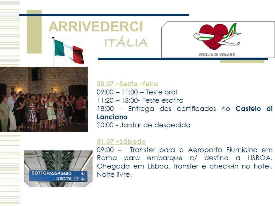 ARRIVEDERCI ITÁLIA 30.07 –Sexta –feira 09:00 – 11:00 – Teste oral