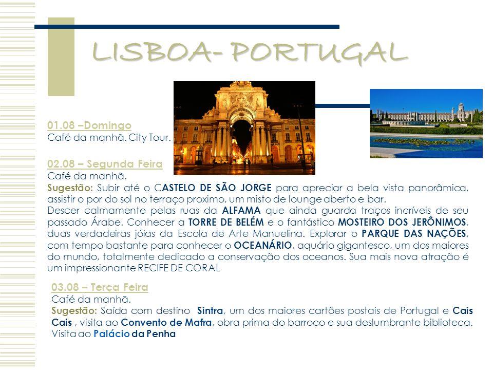 LISBOA- PORTUGAL 01.08 –Domingo 02.08 – Segunda Feira