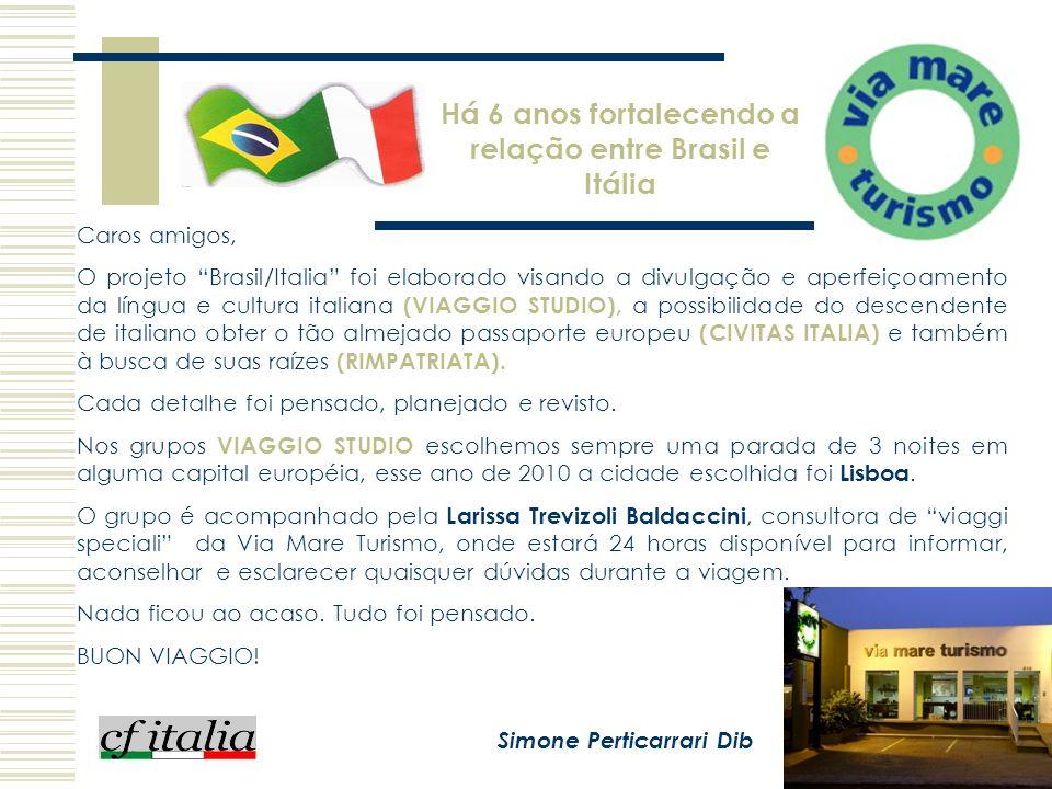 Há 6 anos fortalecendo a relação entre Brasil e Itália