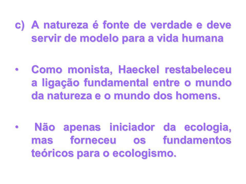 A natureza é fonte de verdade e deve servir de modelo para a vida humana