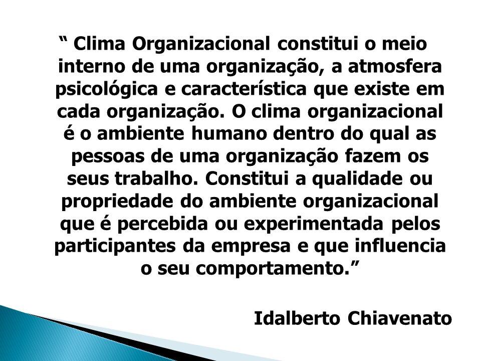 Clima Organizacional constitui o meio interno de uma organização, a atmosfera psicológica e característica que existe em cada organização.