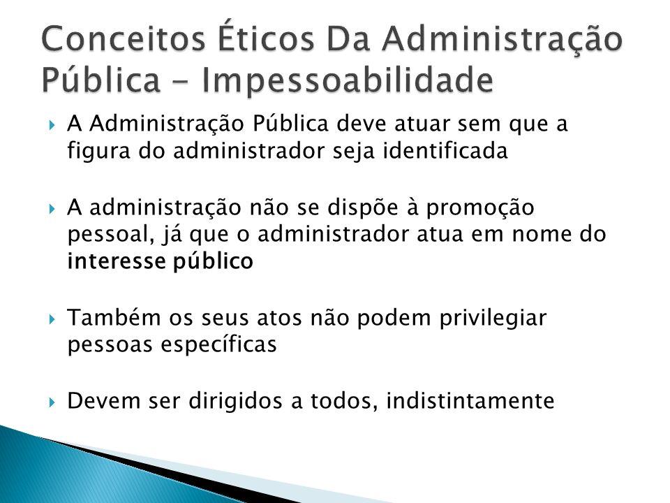 Conceitos Éticos Da Administração Pública - Impessoabilidade