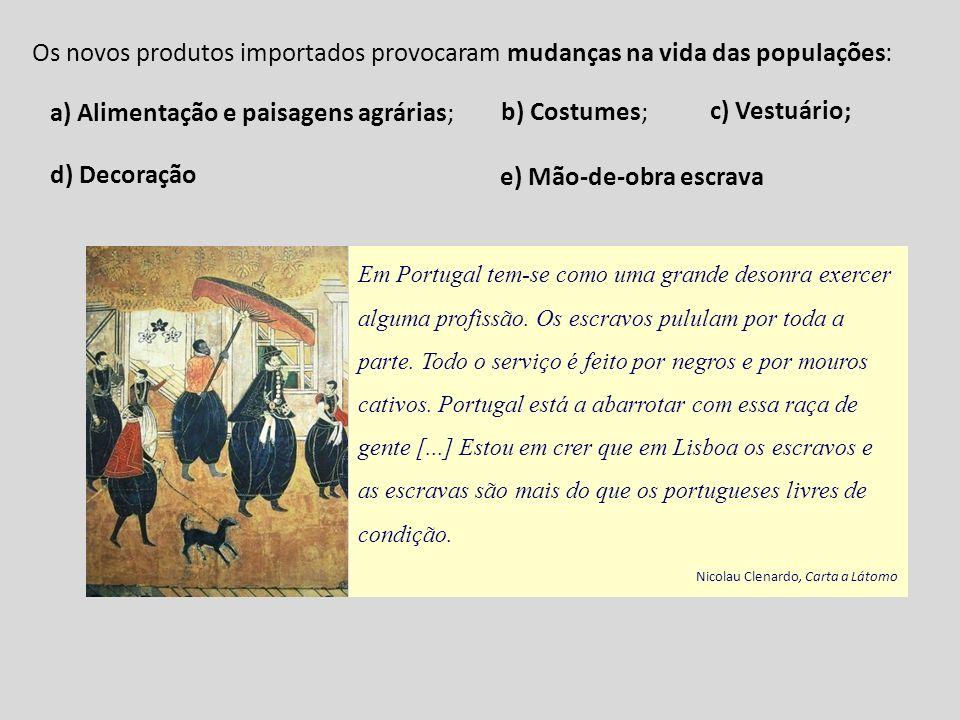a) Alimentação e paisagens agrárias; d) Decoração b) Costumes;