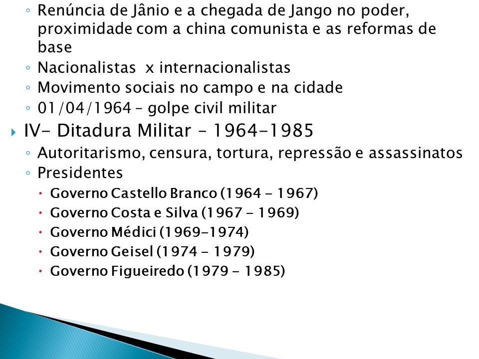 IV- Ditadura Militar – 1964-1985