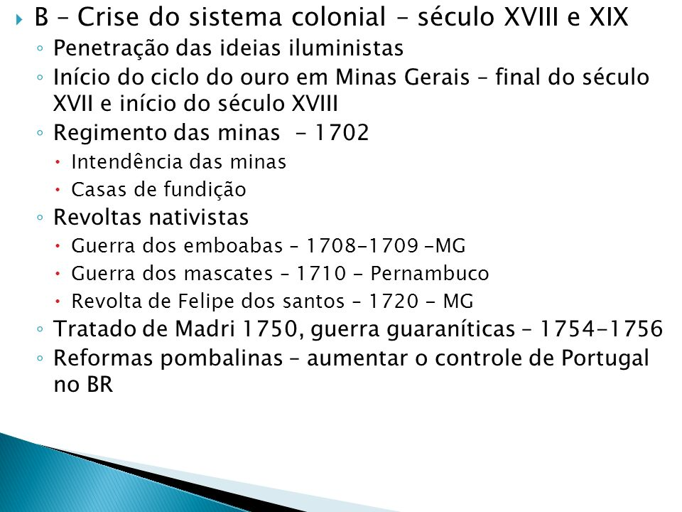 B – Crise do sistema colonial – século XVIII e XIX