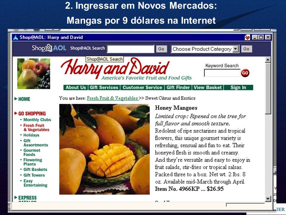 2. Ingressar em Novos Mercados: Mangas por 9 dólares na Internet