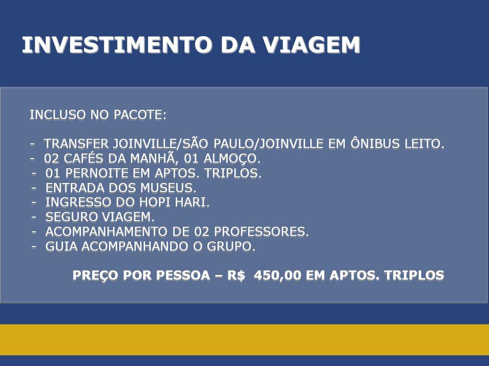 PREÇO POR PESSOA – R$ 450,00 EM APTOS. TRIPLOS
