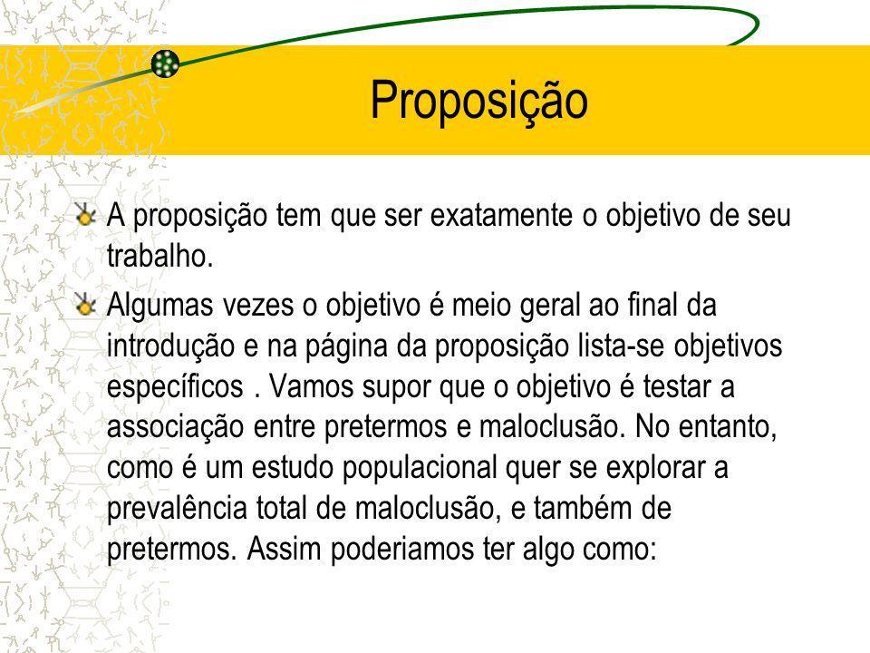 Proposição A proposição tem que ser exatamente o objetivo de seu trabalho.