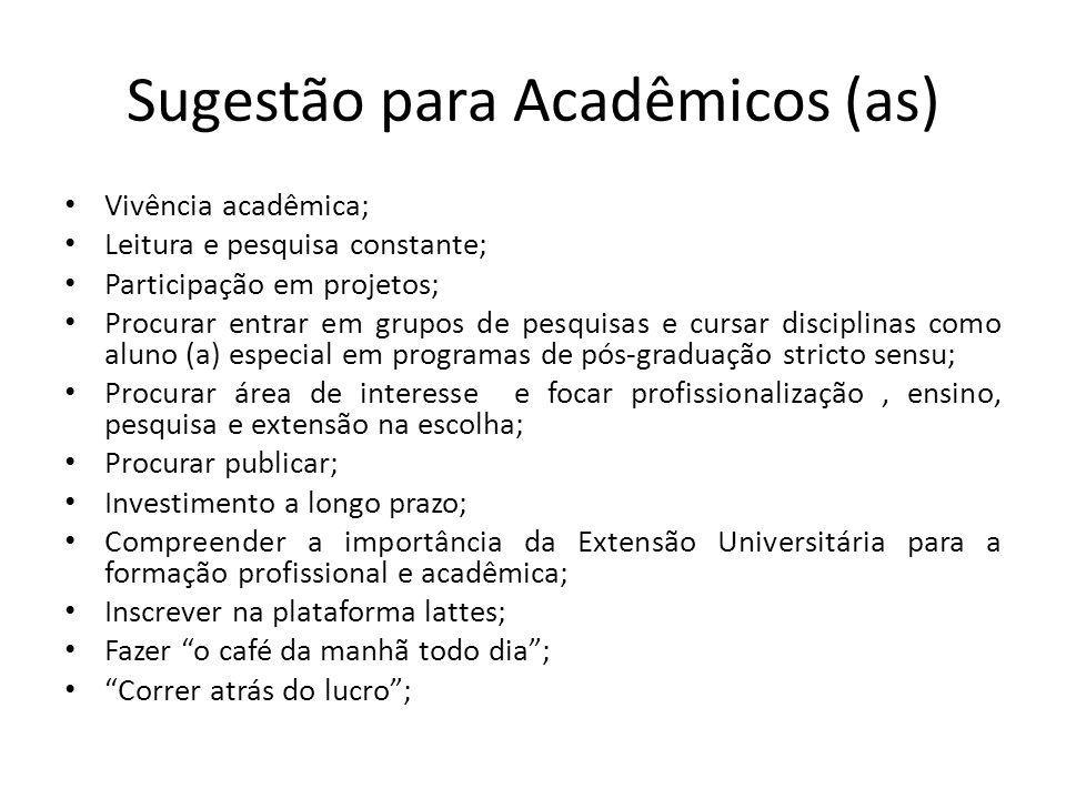 Sugestão para Acadêmicos (as)