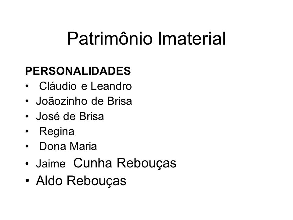 Patrimônio Imaterial Aldo Rebouças PERSONALIDADES Cláudio e Leandro