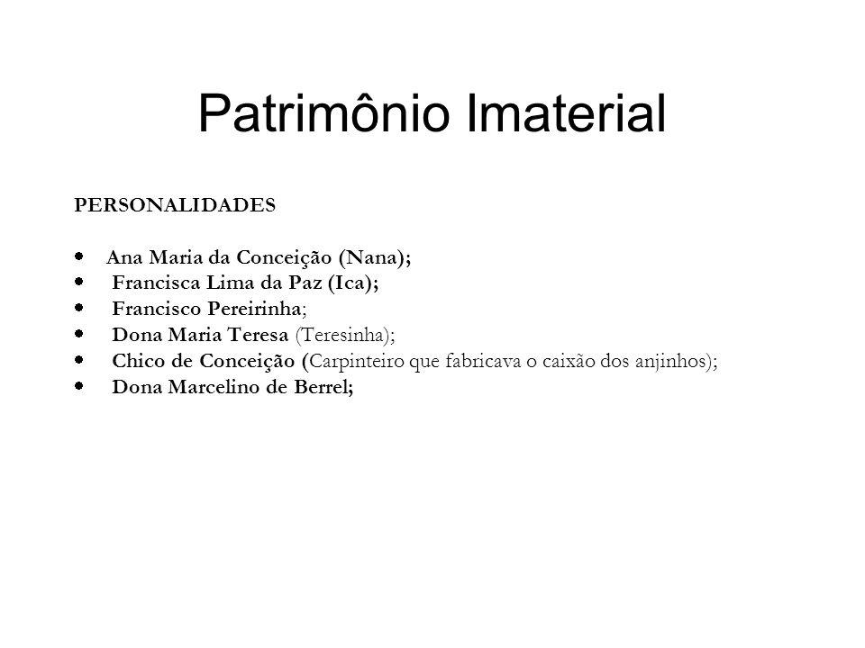 Patrimônio Imaterial PERSONALIDADES Ana Maria da Conceição (Nana);