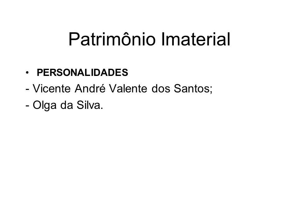 Patrimônio Imaterial - Vicente André Valente dos Santos;