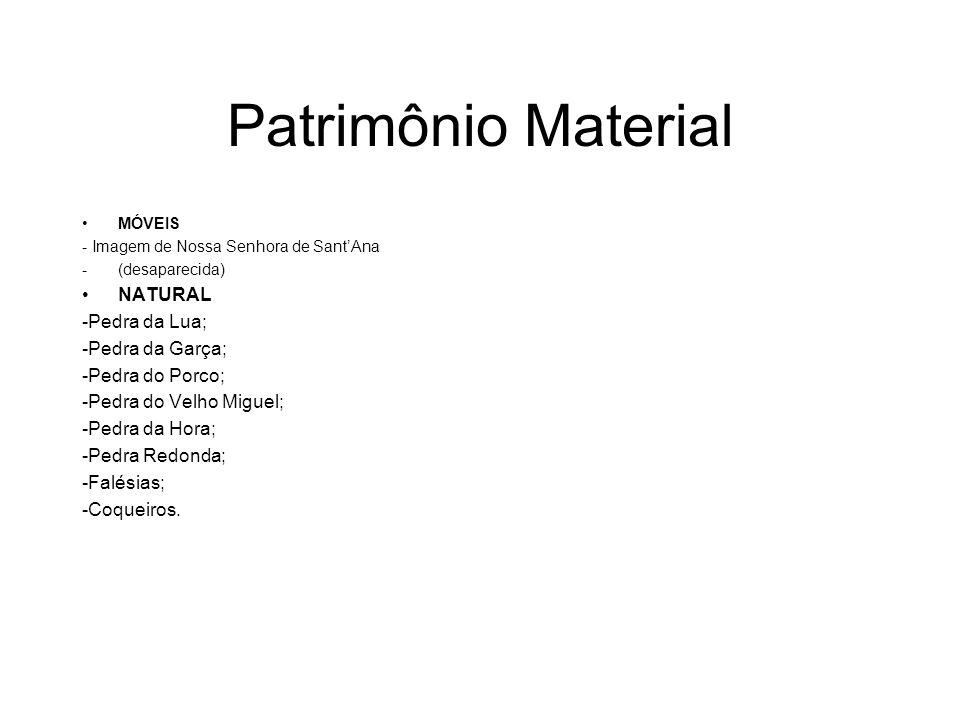 Patrimônio Material NATURAL -Pedra da Lua; -Pedra da Garça;