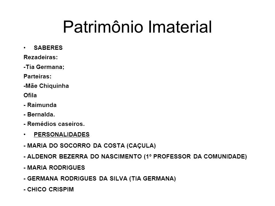 Patrimônio Imaterial SABERES Rezadeiras: -Tia Germana; Parteiras: