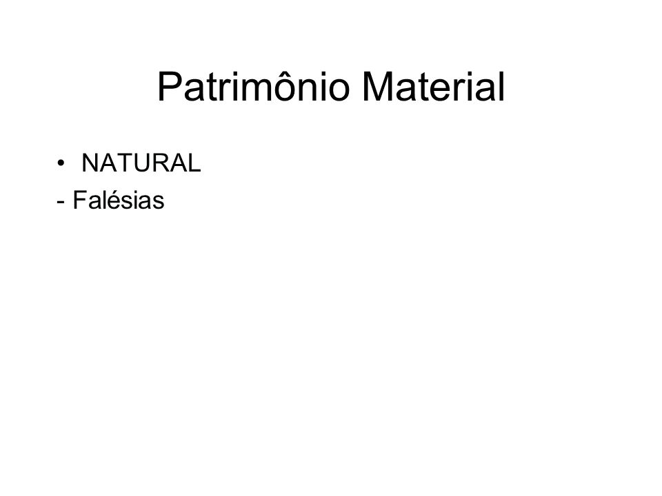Patrimônio Material NATURAL - Falésias