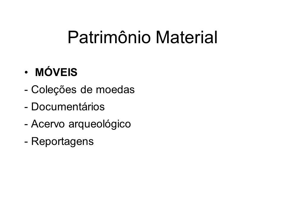 Patrimônio Material MÓVEIS - Coleções de moedas - Documentários