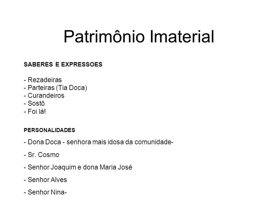 Patrimônio Imaterial - Rezadeiras - Parteiras (Tia Doca) - Curandeiros
