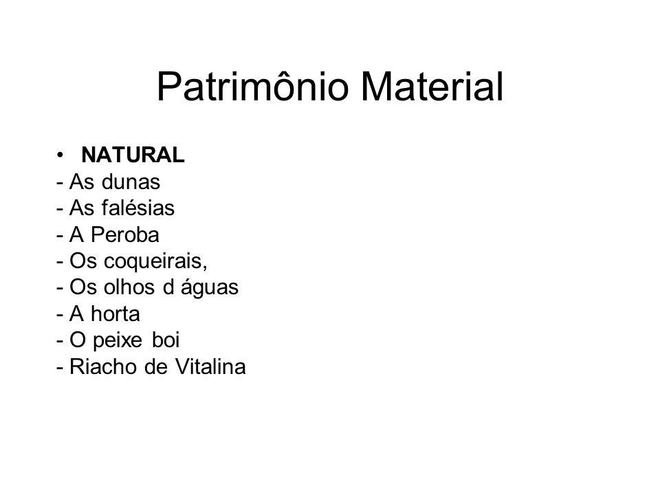 Patrimônio Material NATURAL - As dunas - As falésias - A Peroba