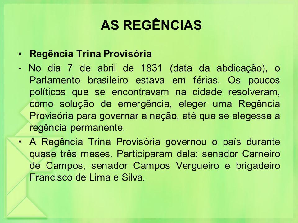 AS REGÊNCIAS Regência Trina Provisória