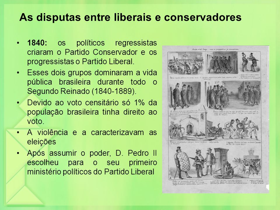 As disputas entre liberais e conservadores