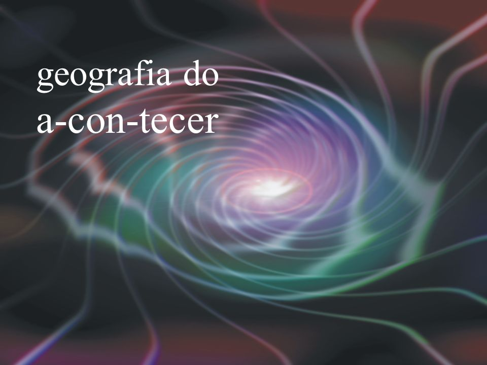 geografia do a-con-tecer