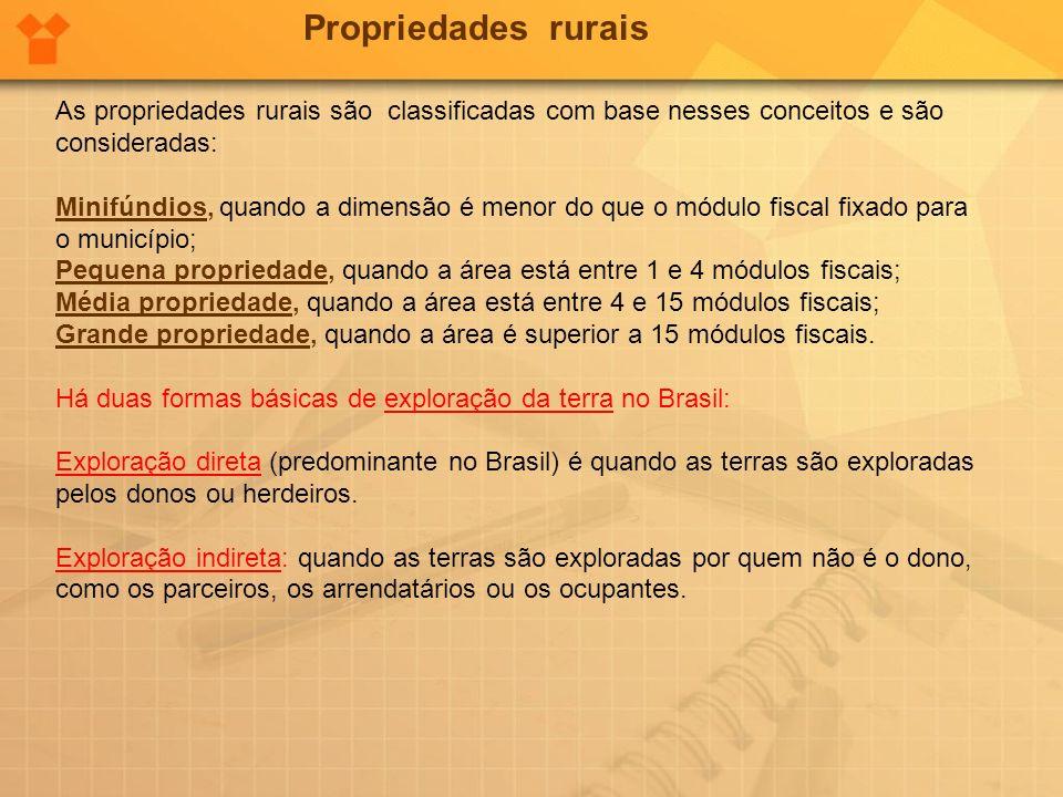 Propriedades rurais As propriedades rurais são classificadas com base nesses conceitos e são consideradas: