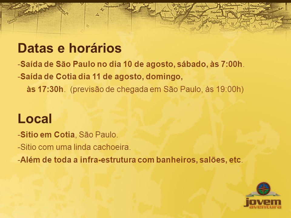 Datas e horários Saída de São Paulo no dia 10 de agosto, sábado, às 7:00h. Saída de Cotia dia 11 de agosto, domingo,