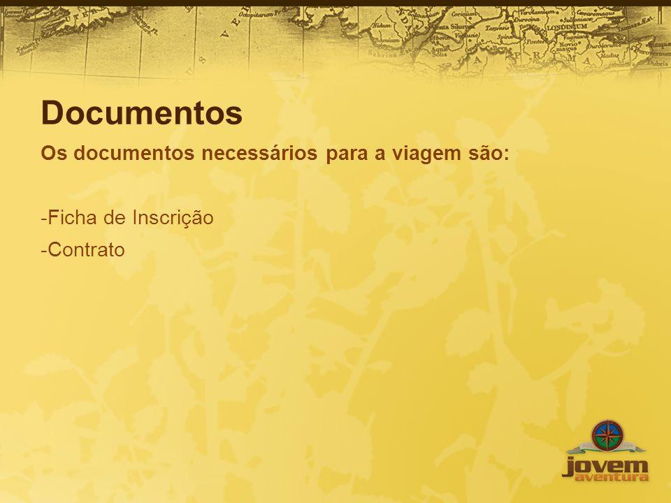Documentos Os documentos necessários para a viagem são: