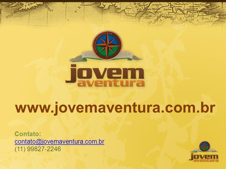 www.jovemaventura.com.br Contato: contato@jovemaventura.com.br