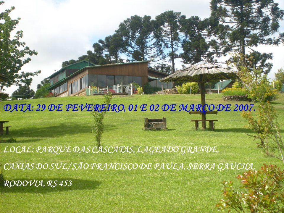 DATA: 29 DE FEVEREIRO, 01 E 02 DE MARÇO DE 2007.