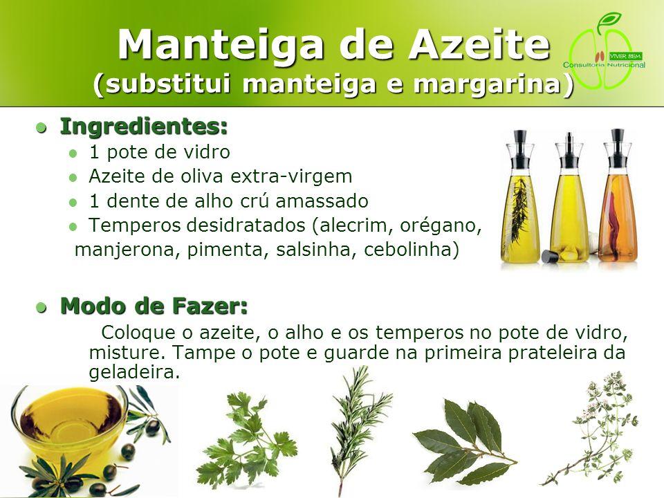 Manteiga de Azeite (substitui manteiga e margarina)