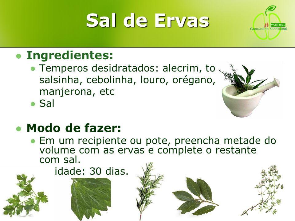Sal de Ervas Ingredientes: Modo de fazer:
