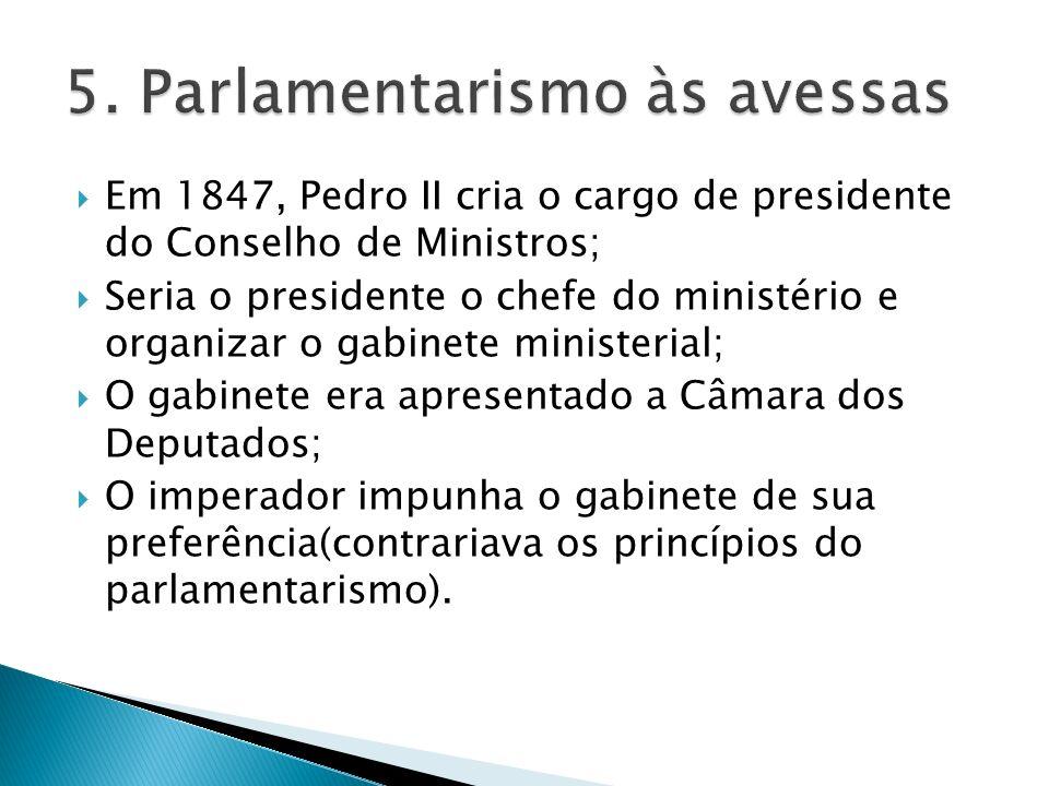 5. Parlamentarismo às avessas