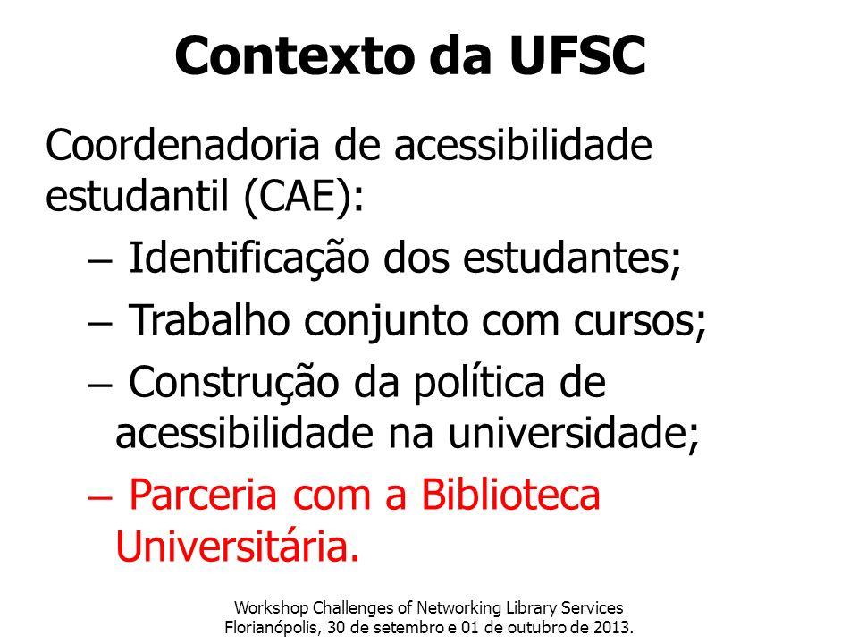 Contexto da UFSC Coordenadoria de acessibilidade estudantil (CAE):