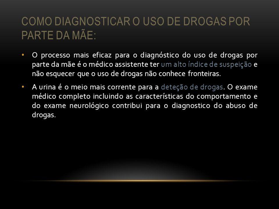 Como diagnosticar o uso de drogas por parte da mãe:
