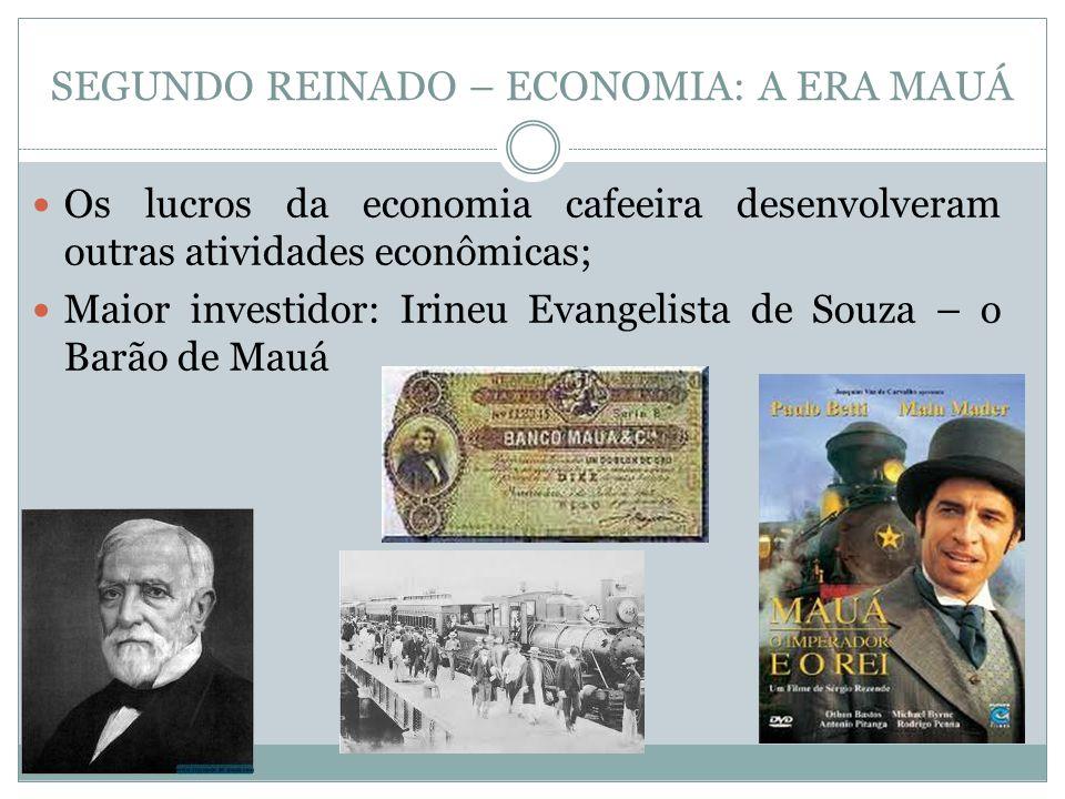 SEGUNDO REINADO – ECONOMIA: A ERA MAUÁ