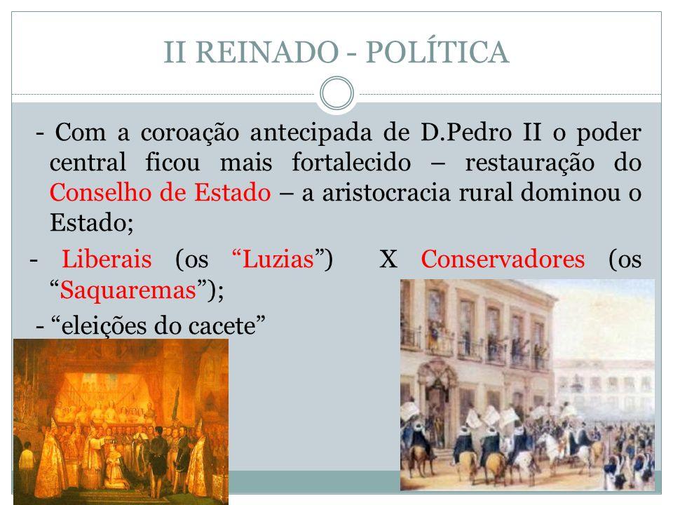 II REINADO - POLÍTICA