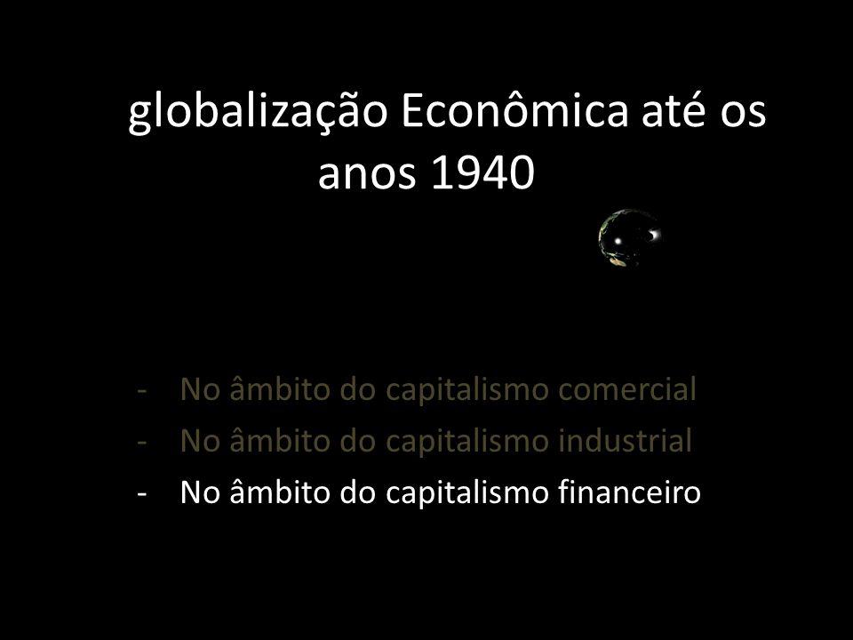A globalização Econômica até os anos 1940