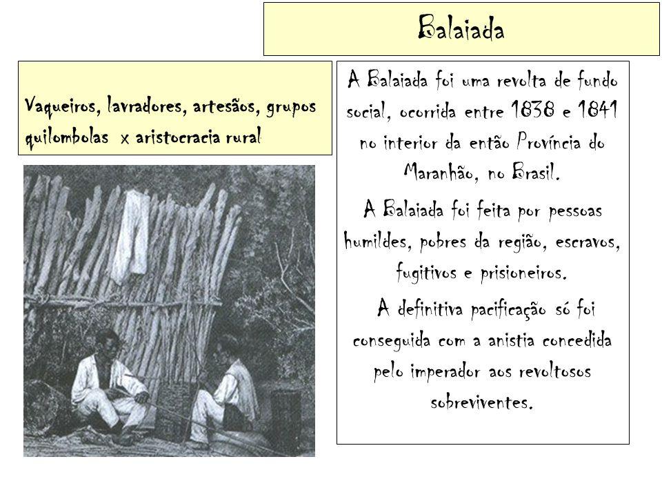 Balaiada Vaqueiros, lavradores, artesãos, grupos quilombolas x aristocracia rural.