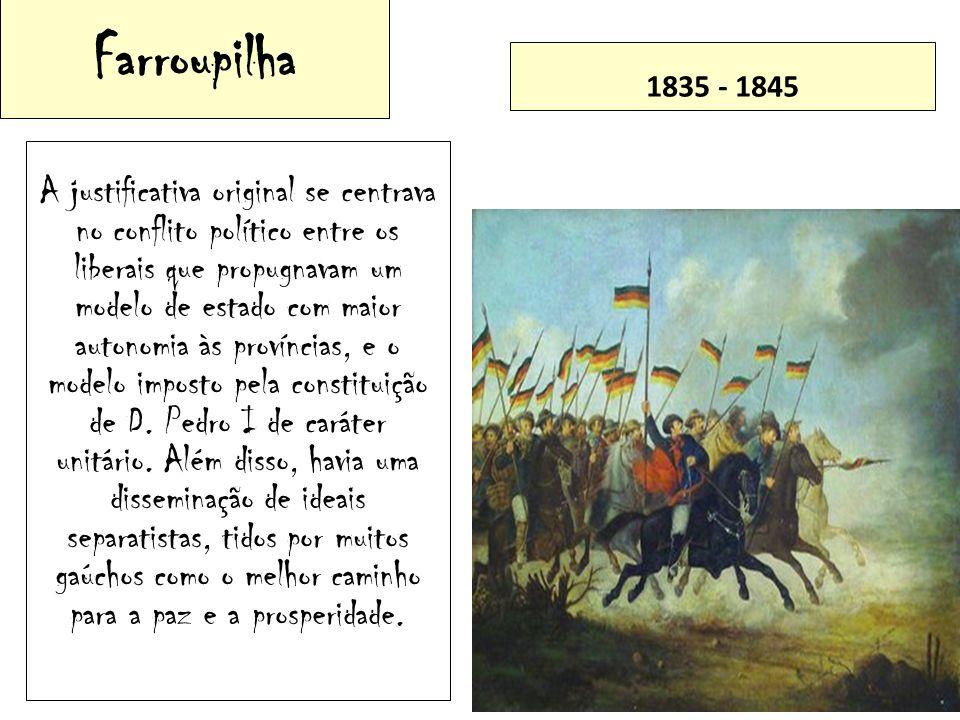 Farroupilha 1835 - 1845.