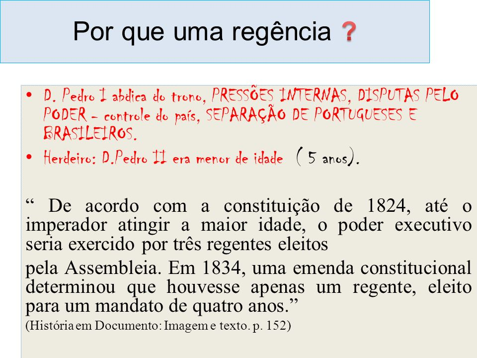 Por que uma regência D. Pedro I abdica do trono, PRESSÕES INTERNAS, DISPUTAS PELO PODER - controle do país, SEPARAÇÃO DE PORTUGUESES E BRASILEIROS.