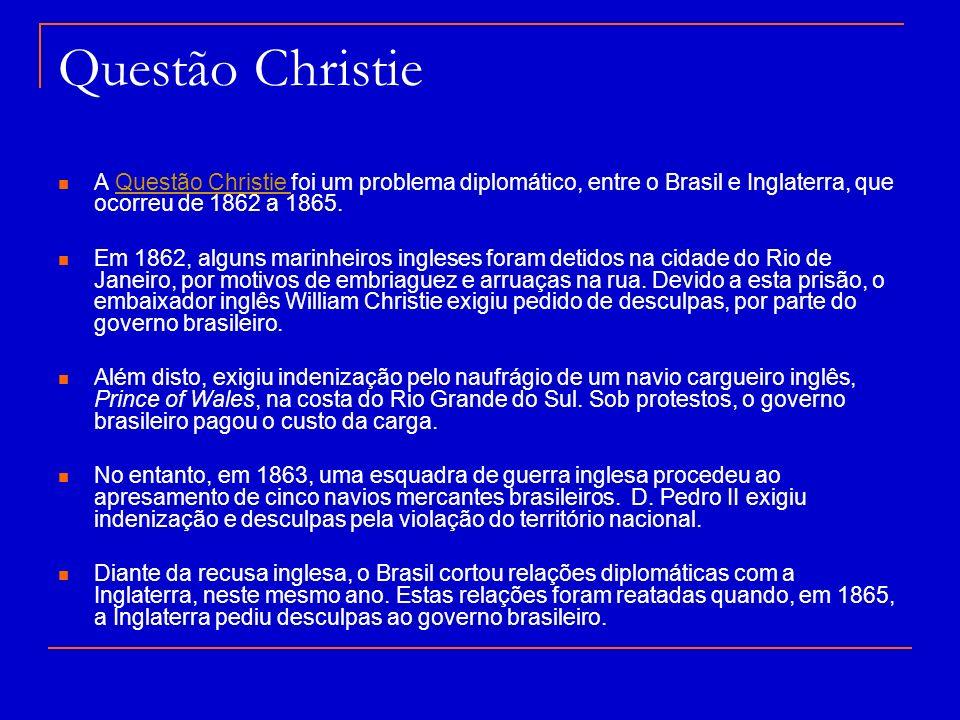 Questão Christie A Questão Christie foi um problema diplomático, entre o Brasil e Inglaterra, que ocorreu de 1862 a 1865.